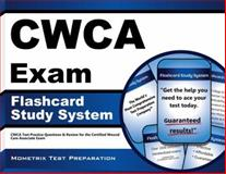 CWCA Exam Flashcard Study System : CWCA Test Practice Questions and Review for the Certified Wound Care Associate Exam, CWCA Exam Secrets Test Prep Team, 1609715977