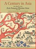 A Century in Asia, Pierre-Yves Manguin and Catherine Clementin-Ojha, 9814155977