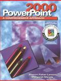 PowerPoint 2000 : A Comprehensive Approach, Fisher-Larson, Sharon A. and Marple, Margaret, 0028055977