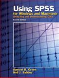 Using SPSS for Windows and Macintosh : Analyzing and Understanding Data, Green, Samuel B. and Salkind, Neil J., 013146597X