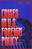 Crises in U. S. Foreign Policy : An International History Reader, Hunt, Michael H., 0300065973