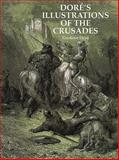 Dore's Illustrations of the Crusades, Gustave Doré, 0486295974