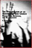 The Hydridization of an Assembly of God Church : Proselytism, Retention, and Re-Affiliation, Gold, Malcolm, 0773465979