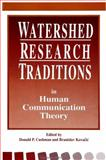 Watershed Research Traditions in Human Communication Theory, Donald P. Cushman, 0791425975