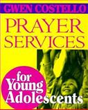 Prayer Services for Young Adolescents, Gwen Costello, 0896225976