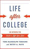 Life after College, Tori Randolph   Terhune and Betsy A.  Hays, 1442225971