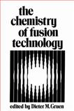 The Chemistry of Fusion Technology : Proceedings of a Symposium on the Role of Chemistry in the Development of Controlled Fusion, an American Chemical Society Symposium, Held in Boston, Massachusetts, April 1972, , 1461345979