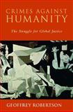 Crimes Against Humanity, Geoffrey Robertson, 1565845978