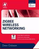 Zigbee Wireless Networking, Gislason, Drew, 0750685972