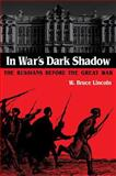 In War's Dark Shadow : The Russians Before the Great War, Lincoln, W. Bruce, 0875805973