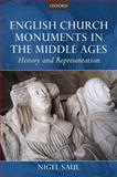 English Church Monuments in the Middle Ages : History and Representation, Saul, Nigel, 0199215987