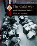 The Cold War : A History in Documents, Winkler, Allan M., 0199765987