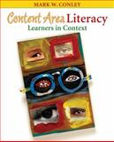 Content Area Literacy : Learners in Context, Conley, Mark W., 0205455980