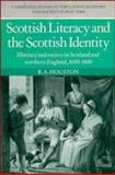 Scottish Literacy and the Scottish Identity : Illiteracy and Society in Scotland and Northern England, 1600-1800, Houston, Rab A., 0521265983