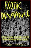 Exotic Deviance : Medicalizing Cultural Idioms from Strangeness to Illness, Bartholomew, Robert E., 0870815989
