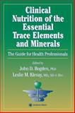 Clinical Nutrition of the Essential Trace Elements and Minerals : The Guide for Health Professionals, , 0896035980