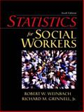 Statistics for Social Workers, Weinbach, Robert W. and Grinnell, Richard M., 0205375987