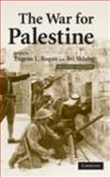 The War for Palestine : Rewriting the History Of 1948, , 0521875986