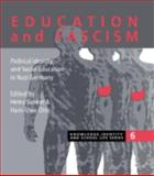 Education and Fascism : Political Formation and Social Education in German National Socialism, Sunker, Heinz and Otto, Hans-Uwe, 0750705981