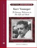 Critical Companion to Kurt Vonnegut : A Literary Reference to His Life and Work, Farrell, Susan, 0816065985
