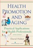 Health Promotion and Aging : Practical Applications for Health Professionals, Haber, David, 082610598X