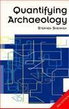 Quantifying Archaeology, Shennan, Stephen, 0877455988