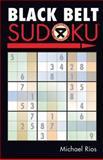 Black Belt Sudoku, Michael Rios, 1402735987