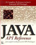 Java API Reference : Java, Applet and Java.awt API Packages, Colin Fraizer, Jill Bond, 1562055984
