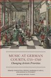 Music at German Courts, 1715-1760 : Changing Artisitic Priorities, , 1843835983