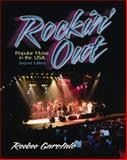 Rockin' Out : Popular Music in the USA, Garofalo, Reebee, 0130405981