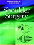 Shoulder Surgery : Principles and Procedures, Matsen, Frederick A. and Lippitt, Steven B., 0721695981