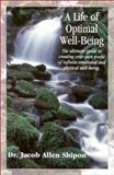 A Life of Optimal Well-Being, Jacob Allen Shipon, 0929765982