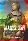 The Psychology of Visual Art : Eye, Brain and Art, Mather, George, 1107005981