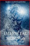 Immortal Musings, Bard Constantine, 1463585985