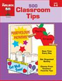 500 Classroom Tips, The Mailbox Books Staff, 1562345982