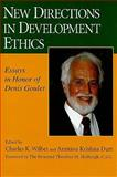 New Directions in Development Ethics : Essays in Honor of Denis Goulet, , 0268025983