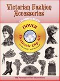 Victorian Fashion Accessories, Dover Publications Inc. Staff, 0486995984
