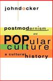 Postmodernism and Popular Culture 9780521465984