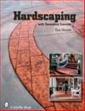 Hardscaping with Decorative Concrete, Tina Skinner, 0764325981