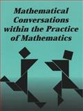Mathematical Conversations Within the Practice of Mathematics, Lynn M. Gordon Calvert, 0820445983