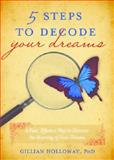 5 Steps to Decode Your Dreams, Gillian Holloway, 1402255985