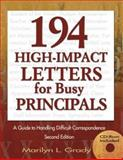 194 High-Impact Letters for Busy Principals : A Guide to Handling Difficult Correspondence, Grady, Marilyn L., 1412915988