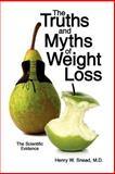 The Truths and Myths of Weight Loss, Henry W. Snead, 1434315983