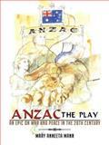 Anzac the Play, Mary Anneeta Mann, 1477295984