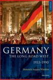 Germany: the Long Road West : Volume 2: 1933-1990, Winkler, Heinrich August, 0199265984