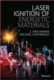 Laser Ignition of Energetic Materials, Ahmad, S. Rafi and Cartwright, Michael, 0470975989