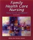 Family Health Care Nursing : Theory, Practice and Research, Hansen, Shirley H., 0803605986