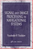 Signal and Image Processing in Navigational Systems 9780849315985