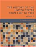 The History of the United States from 1492 to 1910, Julian Hawthorne, 1426485980