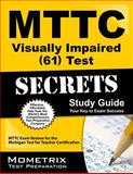 MTTC Visually Impaired (61) Test Secrets Study Guide : MTTC Exam Review for the Michigan Test for Teacher Certification, MTTC Exam Secrets Test Prep Team, 1614035989